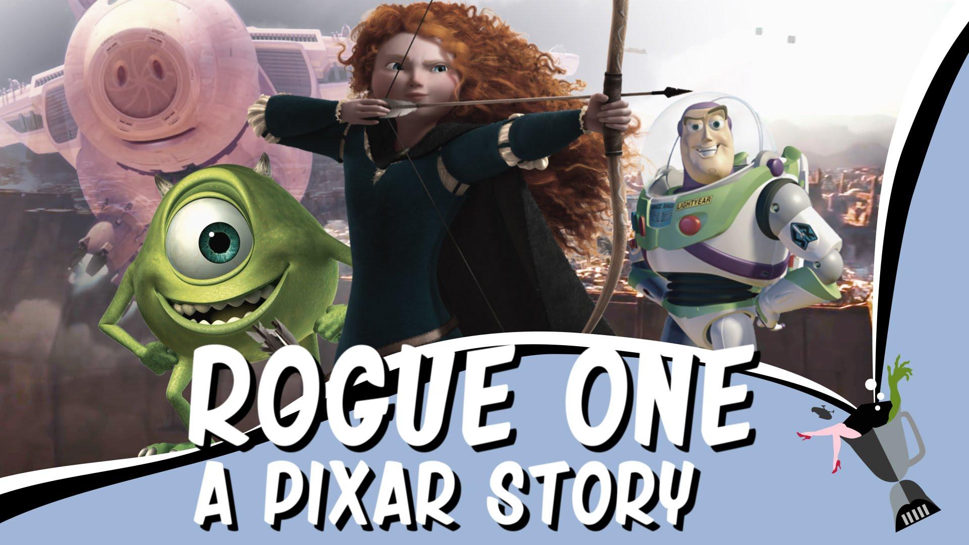 rogue-one-a-pixar-story